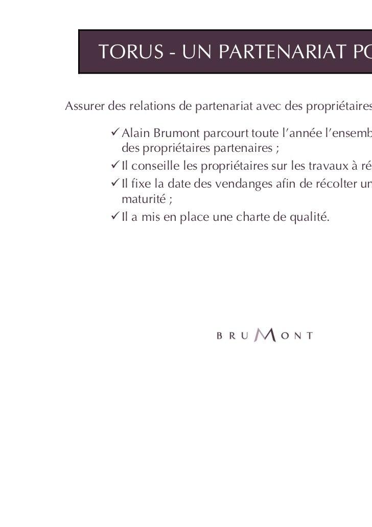 TORUS - UN PARTENARIAT POINTUAssurer des relations de partenariat avec des propriétaires de vigne          Alain Brumont p...