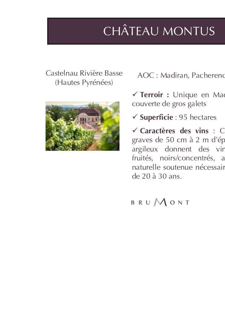 CHÂTEAU MONTUSCastelnau Rivière Basse    AOC : Madiran, Pacherenc du Vic Bilh  (Hautes Pyrénées)                          ...
