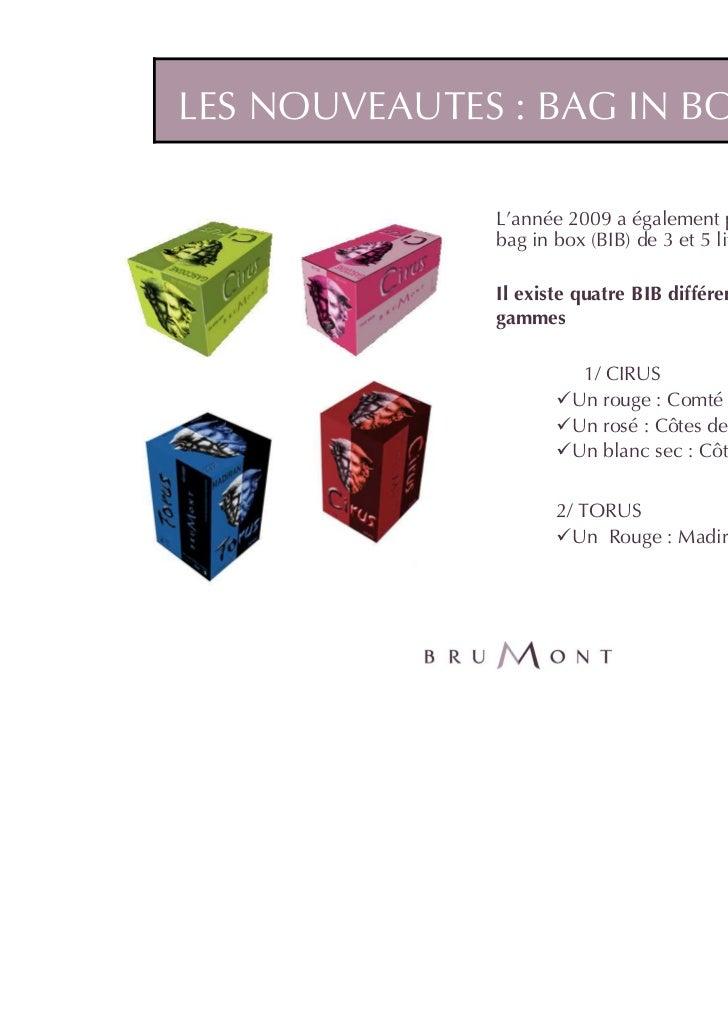 LES NOUVEAUTES : BAG IN BOX (BIB)               L'année 2009 a également permit de lancer les               bag in box (BI...
