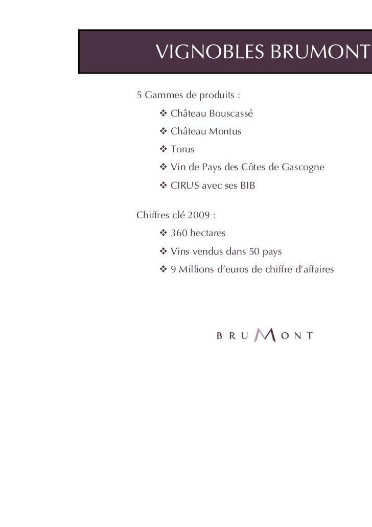 VIGNOBLES BRUMONT5 Gammes de produits :        Château Bouscassé        Château Montus        Torus        Vin de Pays des...