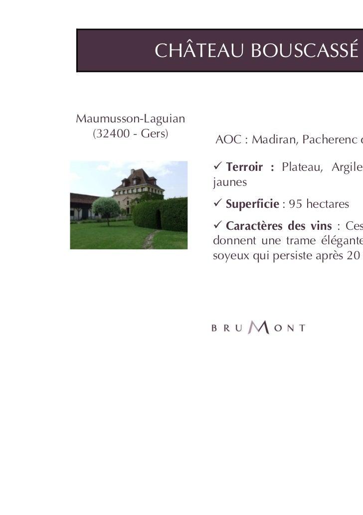 CHÂTEAU BOUSCASSÉMaumusson-Laguian  (32400 - Gers)                    AOC : Madiran, Pacherenc du Vic Bilh                ...