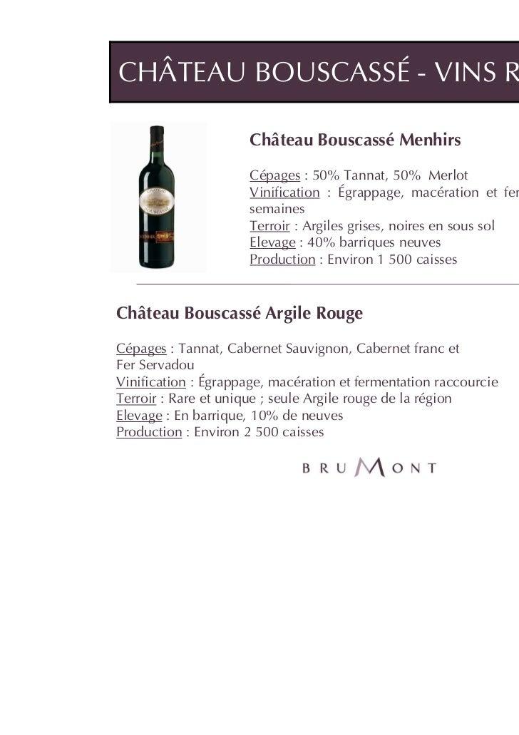 CHÂTEAU BOUSCASSÉ - VINS ROUGES                      Château Bouscassé Menhirs                      Cépages : 50% Tannat, ...