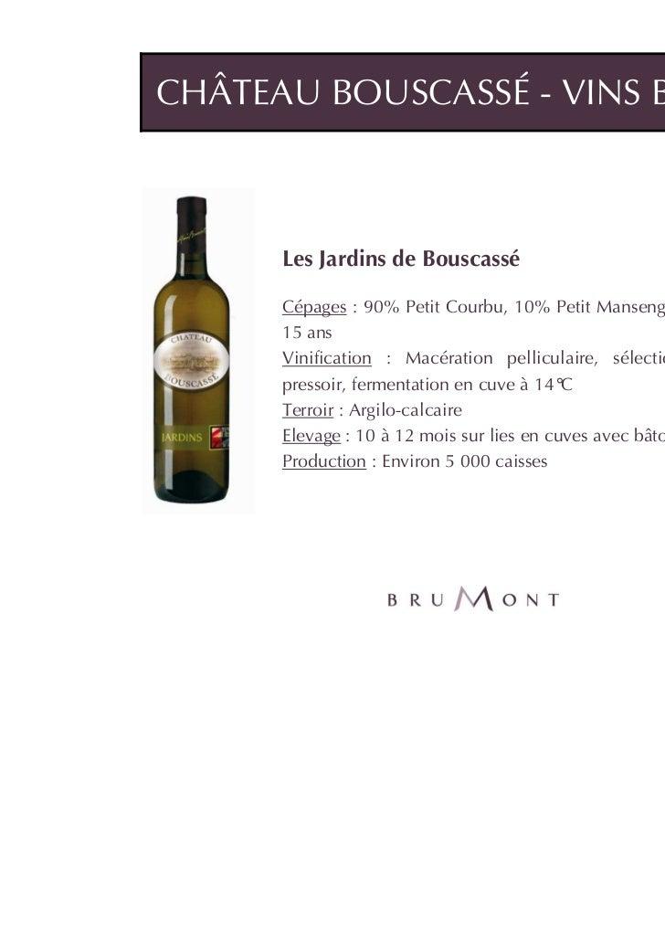 CHÂTEAU BOUSCASSÉ - VINS BLANCS      Les Jardins de Bouscassé      Cépages : 90% Petit Courbu, 10% Petit Manseng, vignes d...