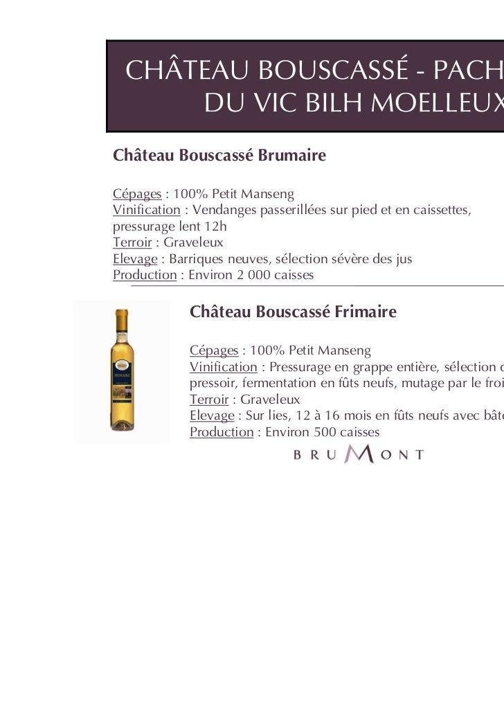 CHÂTEAU BOUSCASSÉ - PACHERENC      DU VIC BILH MOELLEUXChâteau Bouscassé BrumaireCépages : 100% Petit MansengVinification ...
