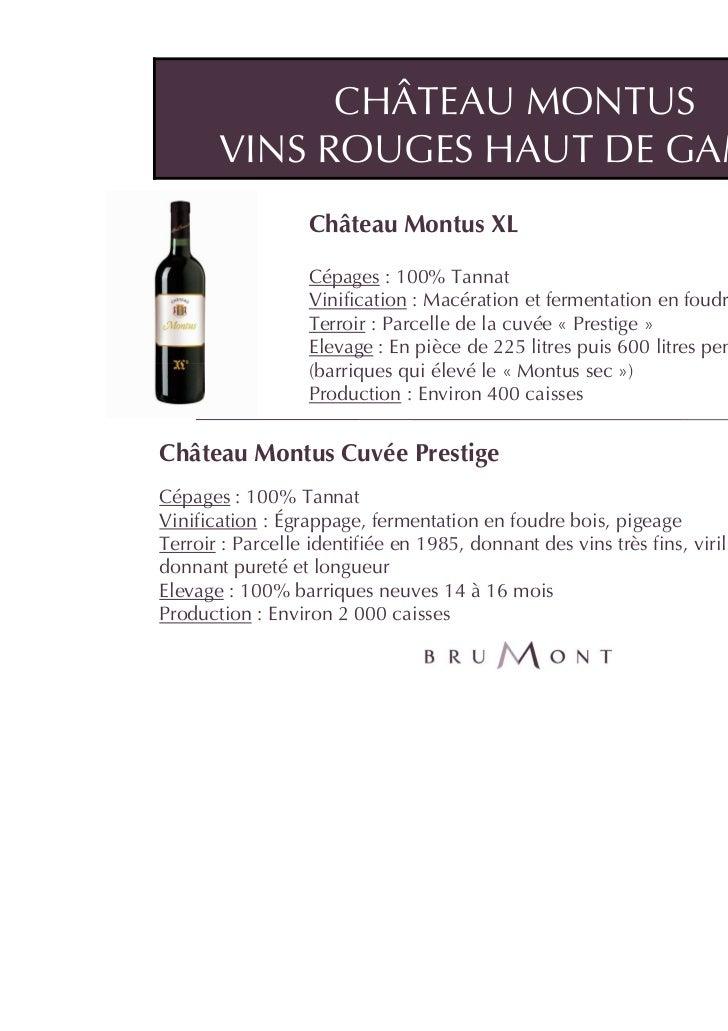CHÂTEAU MONTUS       VINS ROUGES HAUT DE GAMME                   Château Montus XL                   Cépages : 100% Tannat...