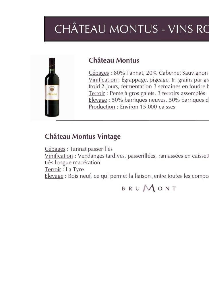 CHÂTEAU MONTUS - VINS ROUGES                  Château Montus                  Cépages : 80% Tannat, 20% Cabernet Sauvignon...