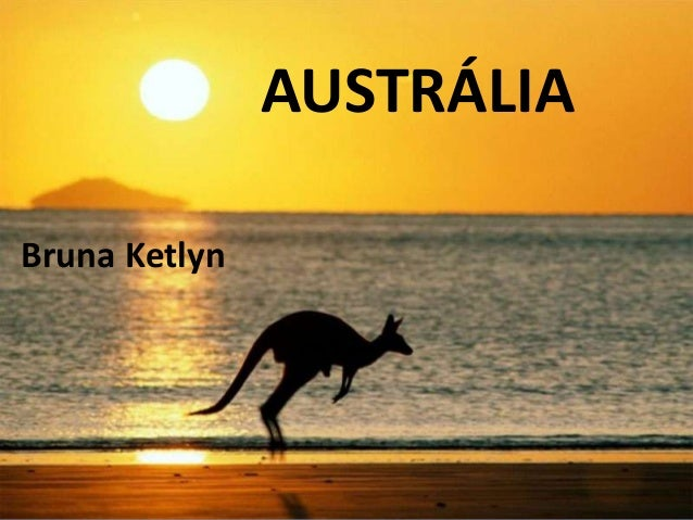 AUSTRÁLIA Bruna Ketlyn