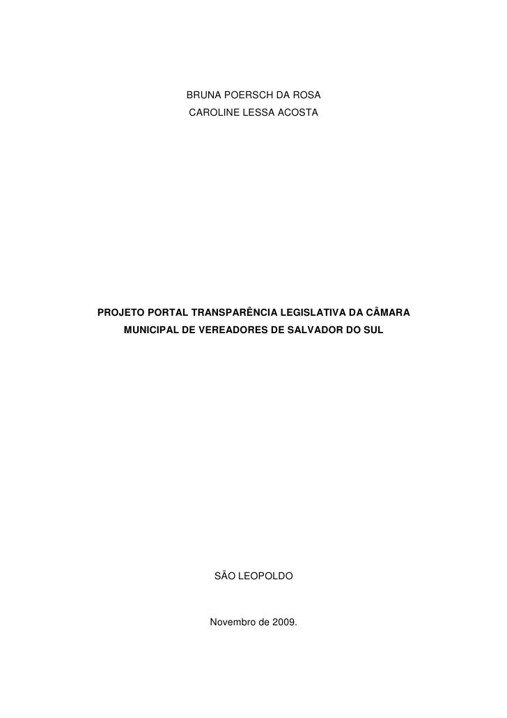 BRUNA POERSCH DA ROSA               CAROLINE LESSA ACOSTA     PROJETO PORTAL TRANSPARÊNCIA LEGISLATIVA DA CÂMARA     MUNIC...