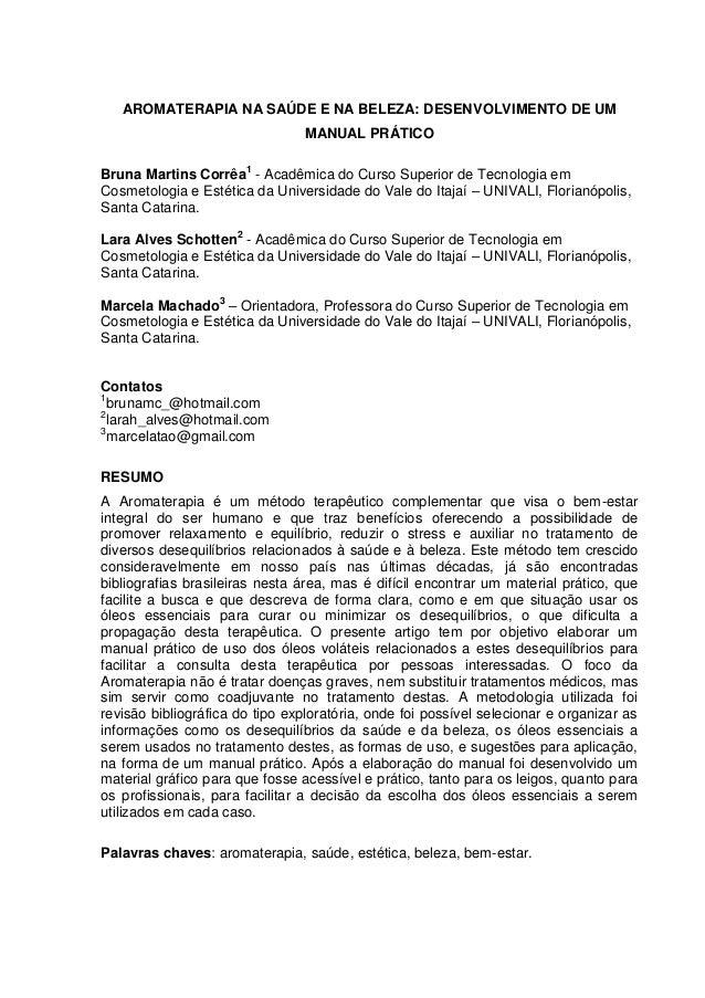 AROMATERAPIA NA SAÚDE E NA BELEZA: DESENVOLVIMENTO DE UM MANUAL PRÁTICO Bruna Martins Corrêa1 - Acadêmica do Curso Superio...