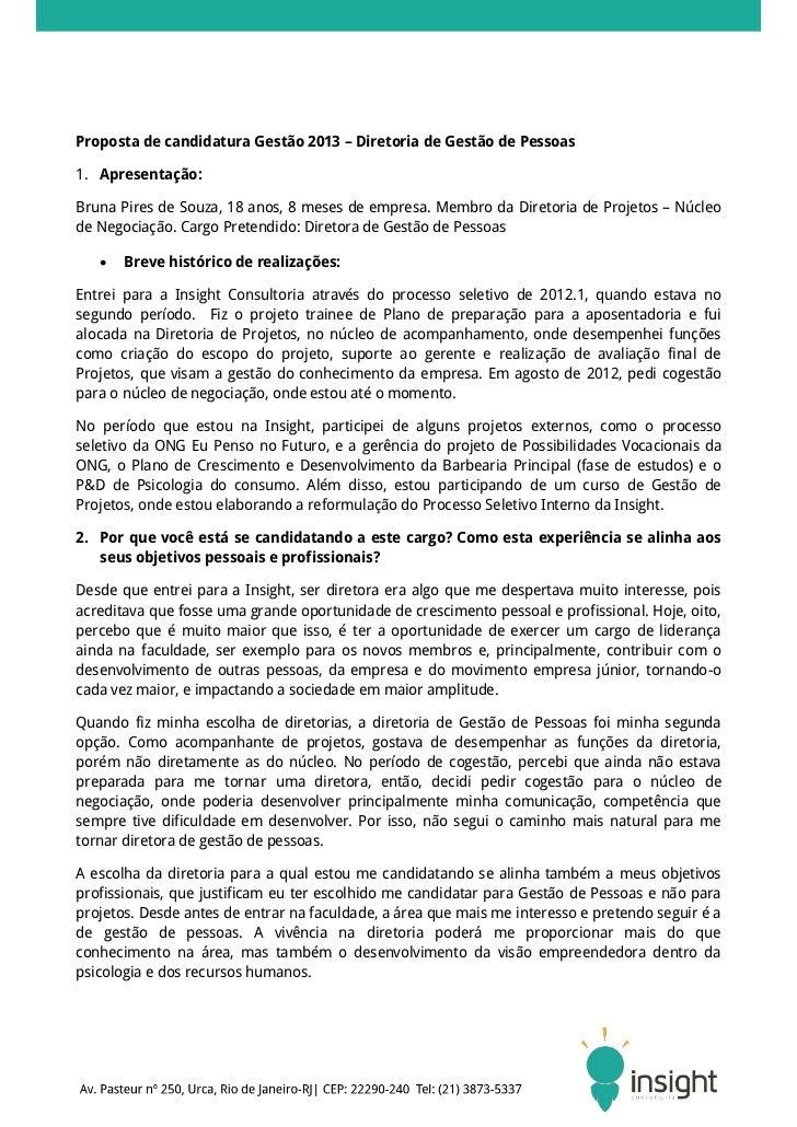 Proposta de candidatura Gestão 2013 – Diretoria de Gestão de Pessoas1. Apresentação:Bruna Pires de Souza, 18 anos, 8 meses...
