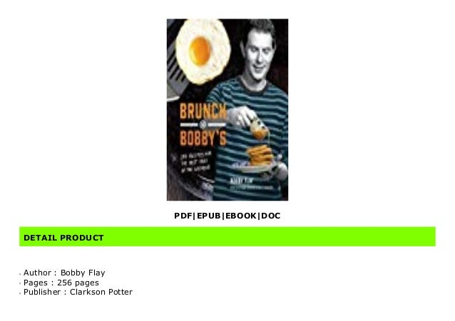 Best Selling 4 Brunch At Bobby S 140 Recipes For The Best Part Of