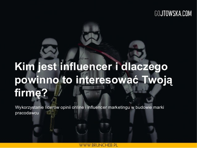 Kim jest influencer i dlaczego powinno to interesować Twoją firmę? Wykorzystanie liderów opinii online i influencer market...