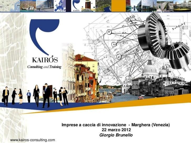 Imprese a caccia di innovazione - Marghera (Venezia)                                                22 marzo 2012         ...