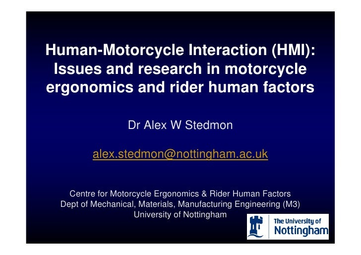 Human-Motorcycle Interaction (HMI):  Issues and research in motorcycle ergonomics and rider human factors                 ...