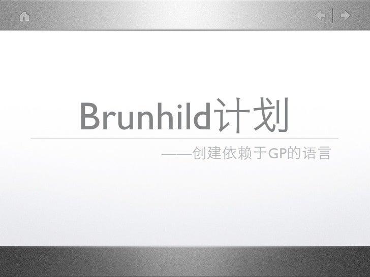 Brunhild     ——     GP