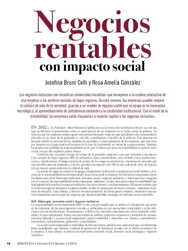 Negocios rentables con impacto social Josefina Bruni Celli y Rosa Amelia González Los negocios inclusivos son iniciativas ...