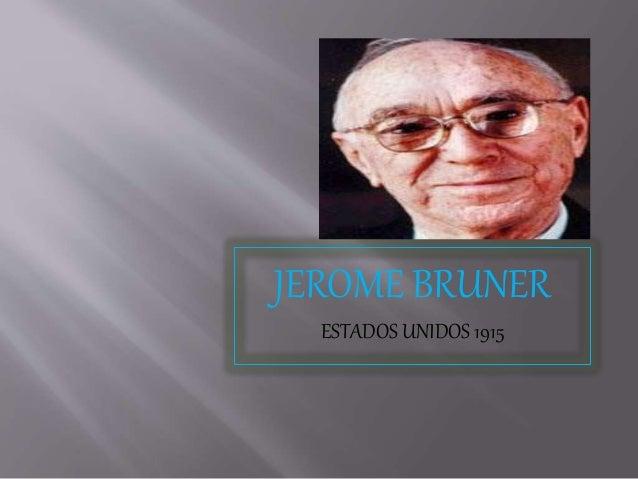JEROME BRUNER  ESTADOS UNIDOS 1915