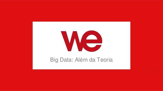 Big Data: Além da Teoria
