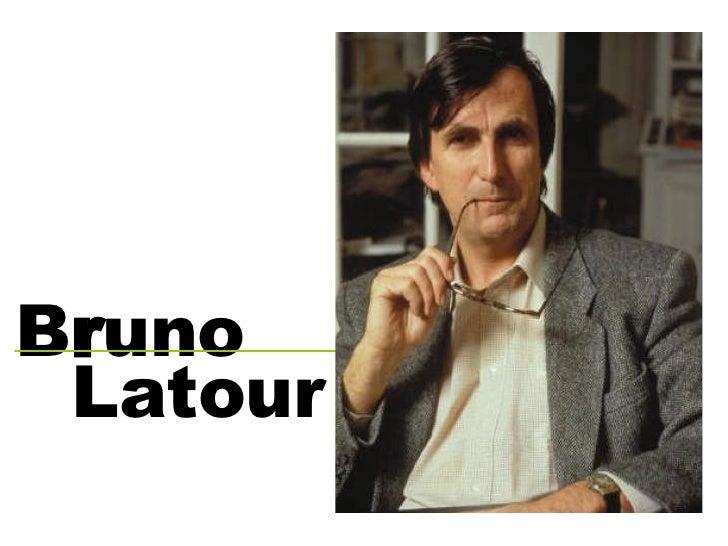 B r uno Latour