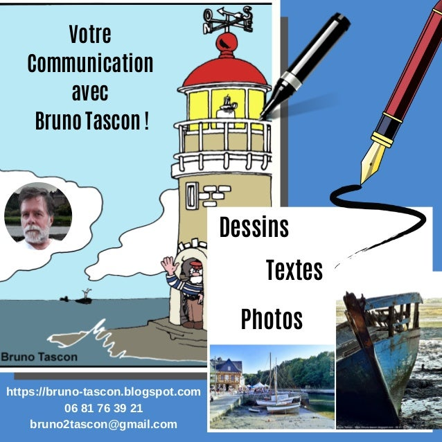 Dessins Photos Textes Votre Communication avec Bruno Tascon ! https://bruno-tascon.blogspot.com 06 81 76 39 21 bruno2tasco...