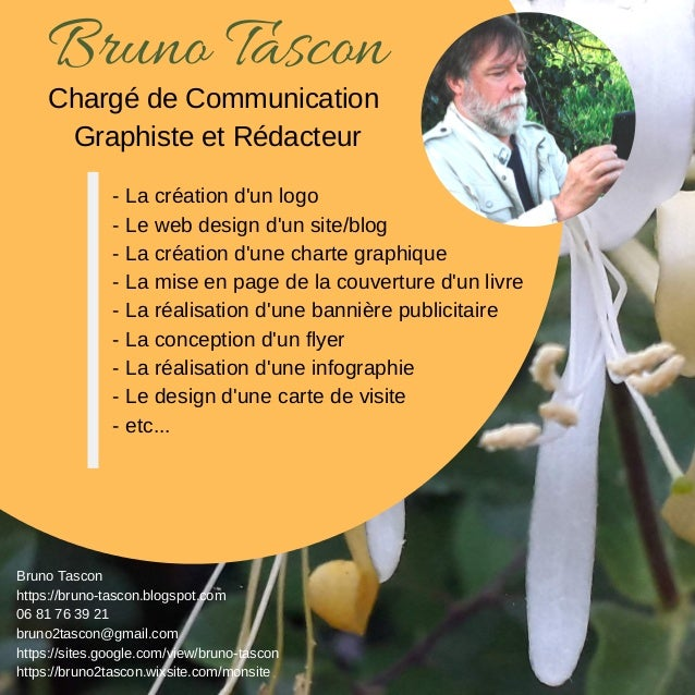 Charg� de Communication Graphiste et R�dacteur Bruno Tascon Bruno Tascon https://bruno-tascon.blogspot.com 06 81 76 39 21 ...