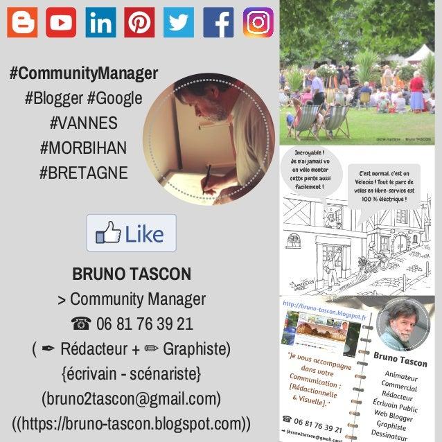 BRUNO TASCON > Community Manager ☎ 06 81 76 39 21 ( ✒ Rédacteur + ✏ Graphiste) {écrivain - scénariste} (bruno2tascon@gmail...