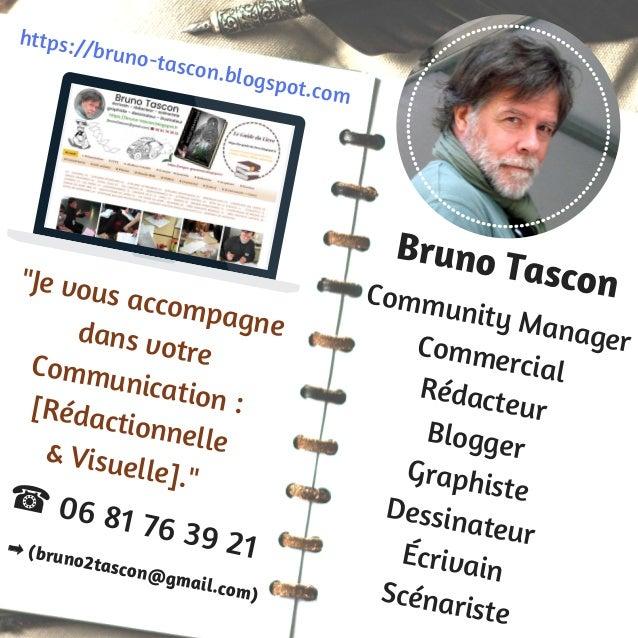 https://bruno-tascon.blogspot.com ☎ 06 81 76 39 21➡ (bruno2tascon@gmail.com) Bruno TasconCommunity ManagerCommercial Rédac...