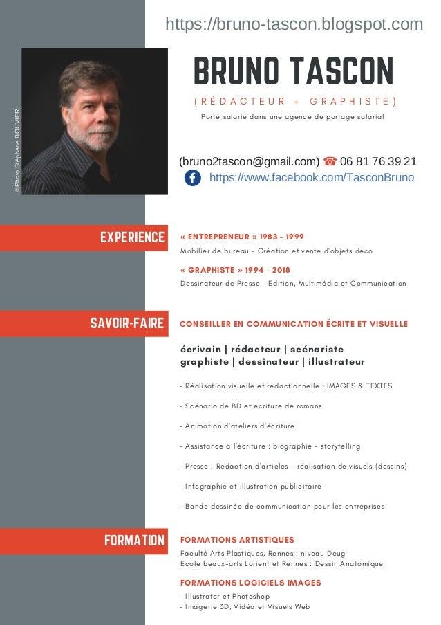 BRUNO TASCON ( R É D A C T E U R + G R A P H I S T E ) EXPERIENCE SAVOIR-FAIRE FORMATION « ENTREPRENEUR »1983 -1999 Mob...
