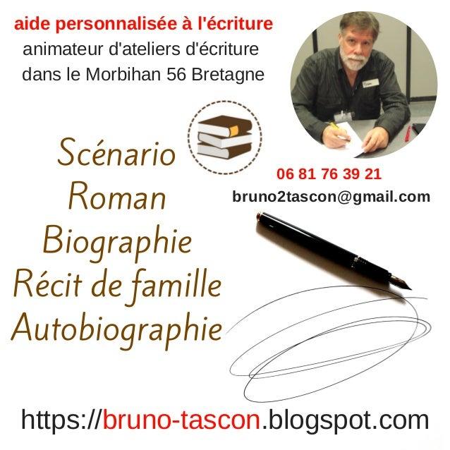 aide personnalis�e � l'�criture animateur d'ateliers d'�criture dans le Morbihan 56 Bretagne https://bruno-tascon.blogspot...