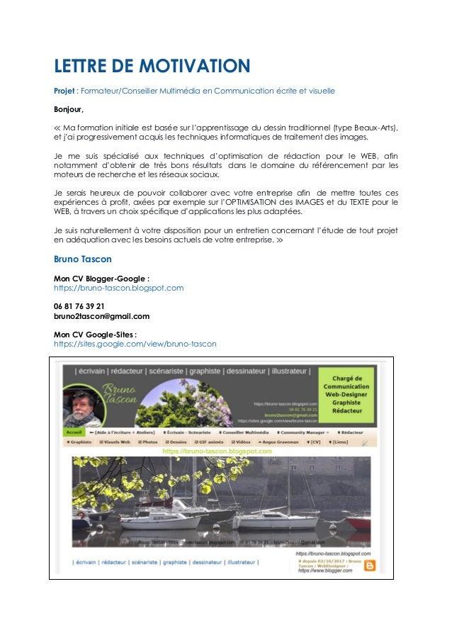 LETTRE DE MOTIVATION Projet : Formateur/Conseiller Multimédia en Communication écrite et visuelle Bonjour, ≪ Ma formation ...