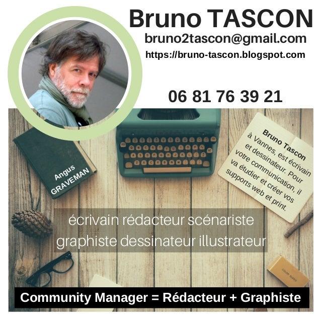 bruno2tascon@gmail.com �crivain r�dacteur sc�nariste graphiste dessinateur illustrateur Bruno TASCON 06 81 76 39 21 https:...