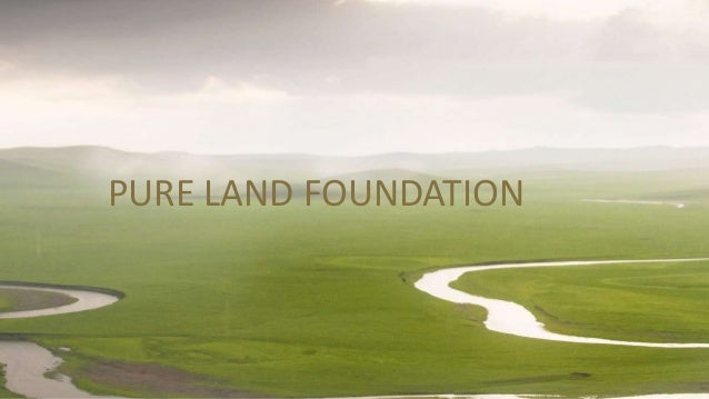 PURE LAND FOUNDATION