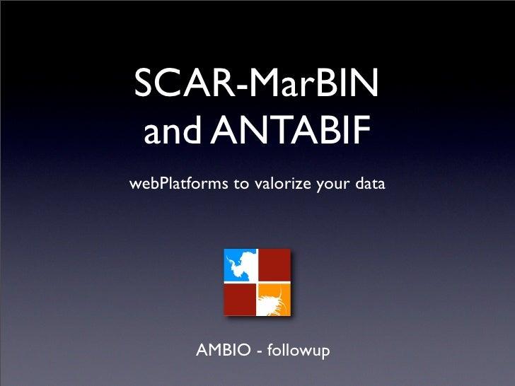 SCAR-MarBIN  and ANTABIF webPlatforms to valorize your data             AMBIO - followup