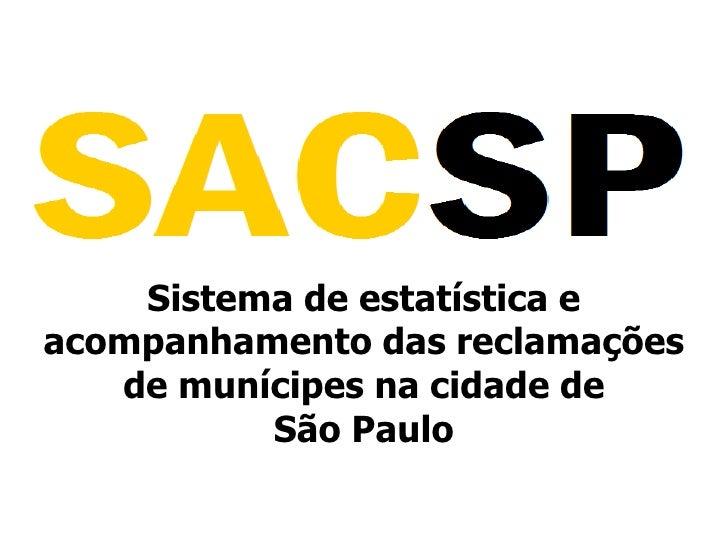Sistema de estatística e acompanhamento das reclamações de munícipes na cidade de                São Paulo<br />