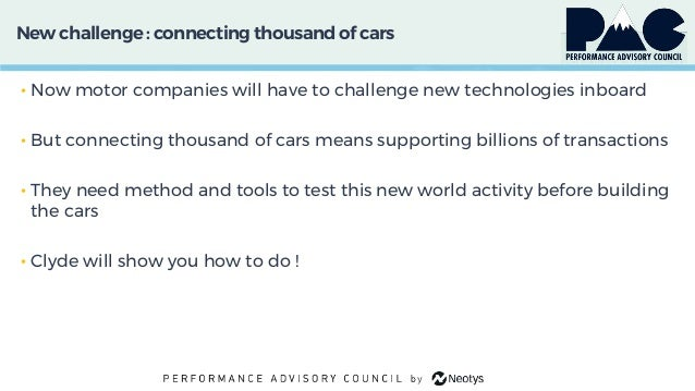 New challenge : connecting thousand of cars • Now motor companies will have to challenge new technologies inboard • But co...