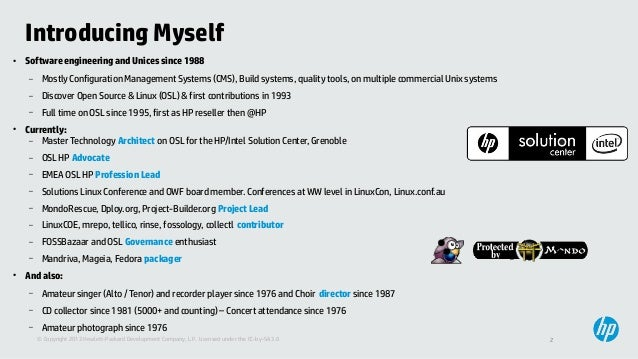 2© Copyright 2013 Hewlett-Packard Development Company, L.P. Licensed under the CC-by-SA 3.0 Introducing Myself ● Software ...