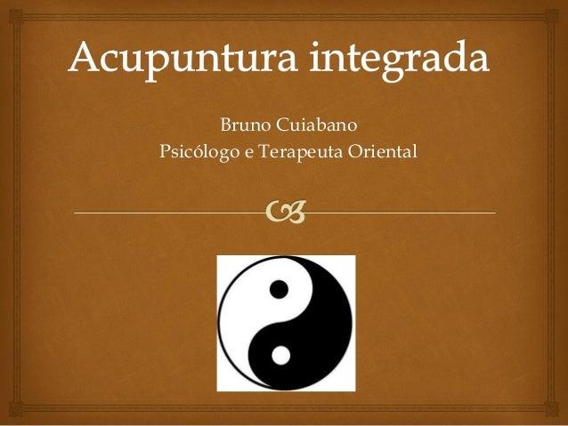 Bruno Cuiabano Psicólogo e Terapeuta Oriental