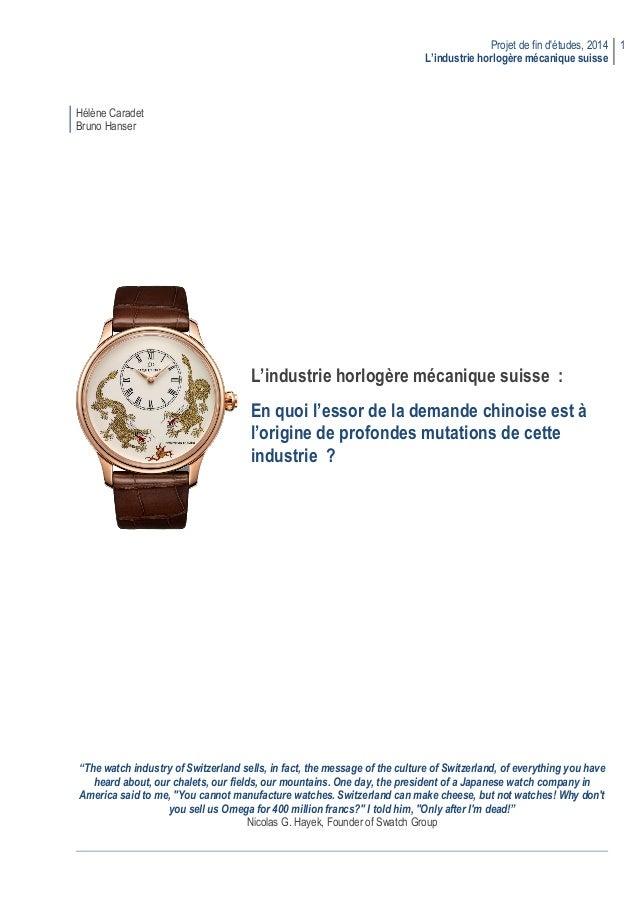 Projet de fin d'études, 2014 L'industrie horlogère mécanique suisse 1 Hélène Caradet Bruno Hanser L'industrie horlogère mé...