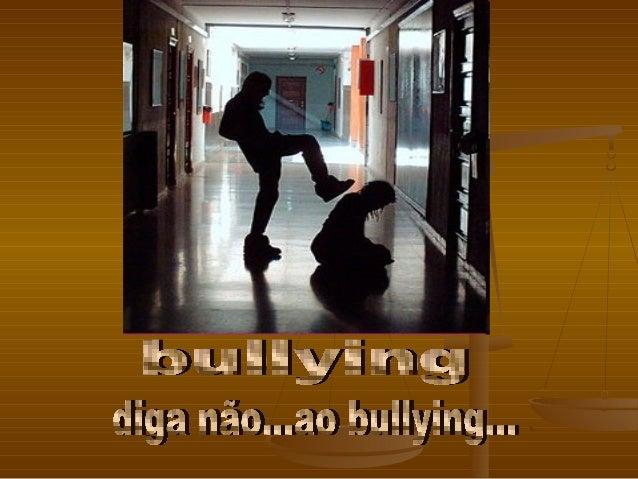 BullyingBullying é um termo emé um termo em inglêsinglês utilizadoutilizado para descrever atos depara descrever atos de v...