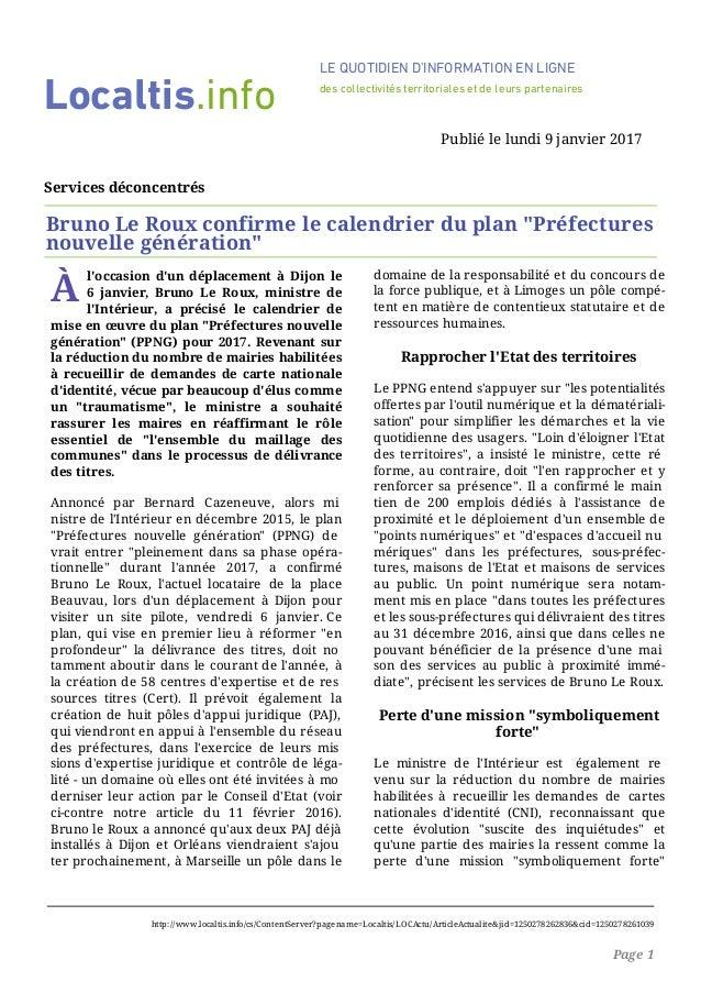 À l'occasion d'un déplacement à Dijon le 6 janvier, Bruno Le Roux, ministre de l'Intérieur, a précisé le calendrier de mis...