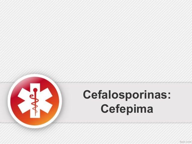 Cefalosporinas: Cefepima
