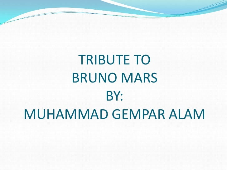 TRIBUTE TO     BRUNO MARS          BY:MUHAMMAD GEMPAR ALAM