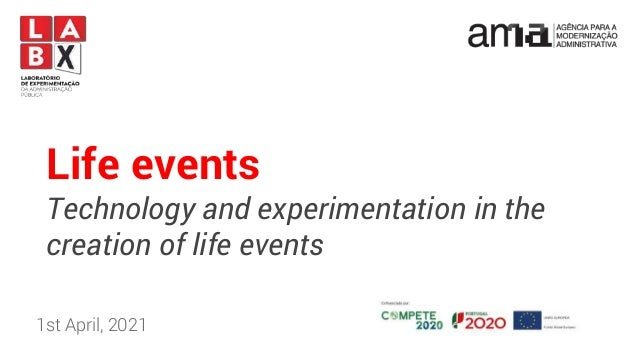 Life events Technology and experimentation in the creation of life events 1st April, 2021