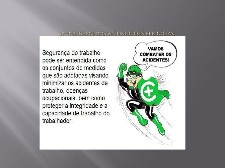    NO SLIDE 3 E 4 MOSTRO AQUI O QUE SÃO SITUAÇÕES PERIGOSAS                                &           NO SLIDE 5 E 6 O...