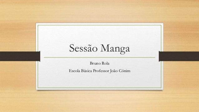 Sessão Manga Bruno Rola Escola Básica Professor João Cónim