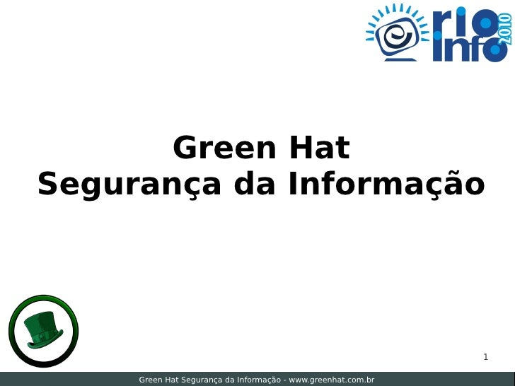 Green Hat Segurança da Informação                                                                    1       Green Hat Seg...