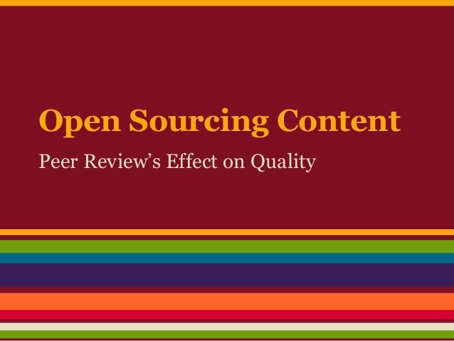 Open Sourcing Content Peer Review's Effect on Quality