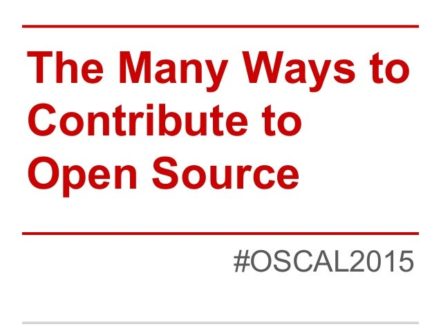 The Many Ways to Contribute to Open Source #OSCAL2015