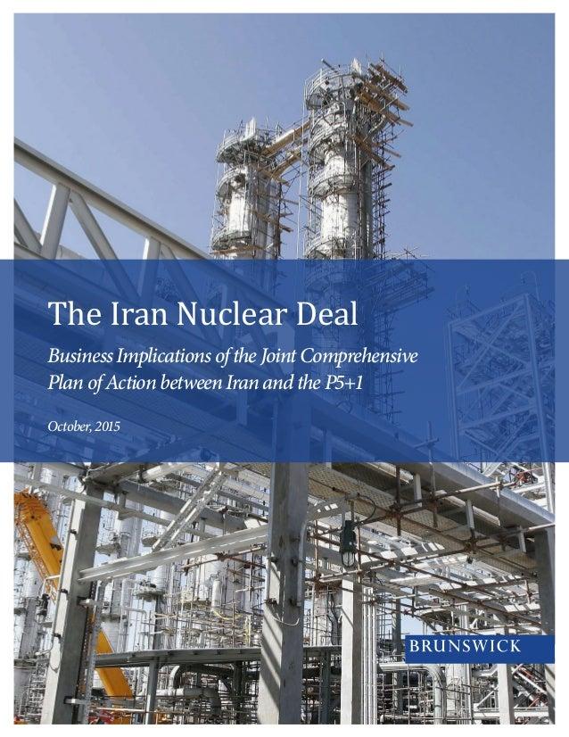 The Iran Nuclear Deal BusinessImplicationsoftheJointComprehensive PlanofActionbetweenIranandtheP5+1 October,2015