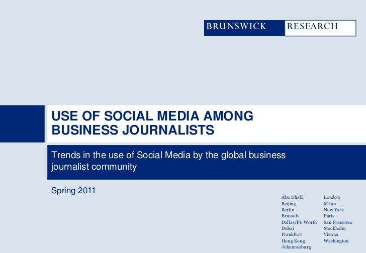 USE OF SOCIAL MEDIA AMONGBUSINESS JOURNALISTSTrends in the use of Social Media by the global businessjournalist communityS...